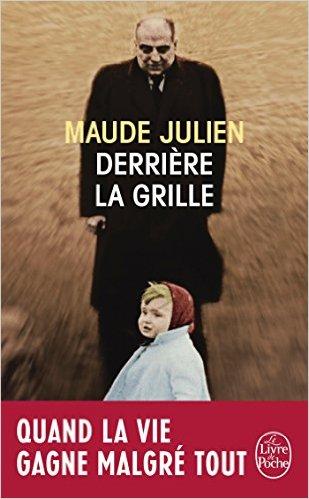 derrière la grille de Maude Julien