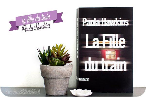 avis lecture thriller la fille du train de Paula Hawkins